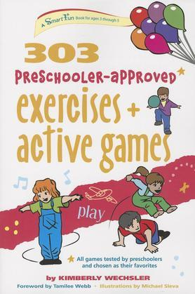 303 Preschooler-Approved Exercises and Active Games