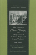 The Elements of Moral Philosophy, with A Brief Account of the Nature, Progress, and Origin of Philosophy