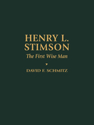 Henry L. Stimson: The First Wise Man