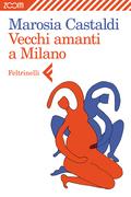 Vecchi amanti a Milano