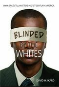 Blinded by the Whites: Why Race Still Matters in 21st-Century America