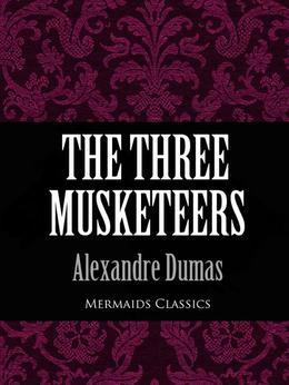 The Three Musketeers (Mermaids Classics)