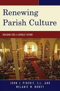 Renewing Parish Culture: Building for a Catholic Future
