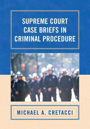Supreme Court Case Briefs in Criminal Procedure
