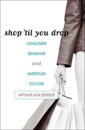 Shop 'til You Drop: Consumer Behavior and American Culture