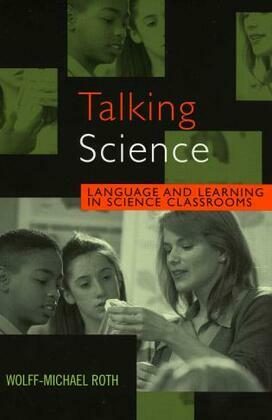 Talking Science: Language and Learning in Science Classrooms