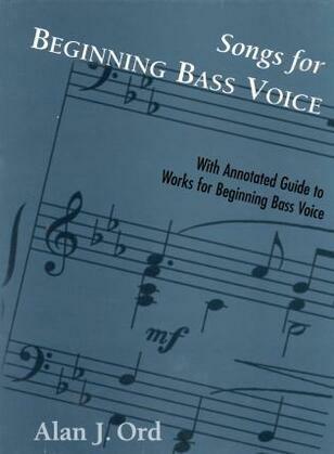 Songs for Beginning Bass Voice: Selected Songs with an Annotated Guide