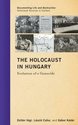 The Holocaust in Hungary: Evolution of a Genocide