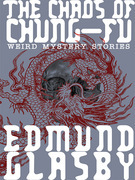 The Chaos of Chung-Fu: Weird Mystery Stories
