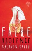Faire violence