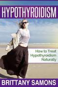Hypothyroidism: How to Treat Hypothyroidism Naturally