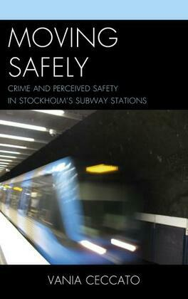 Moving Safely: Crime and Perceived Safety in Stockholm's Subway Stations