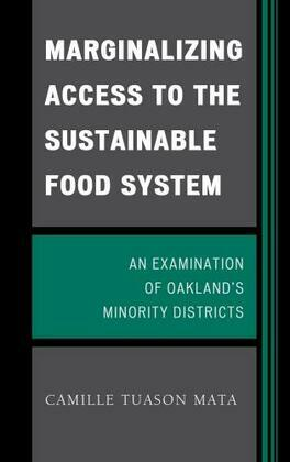Marginalizing Access to the Sustainable Food System: An Examination of Oakland's Minority Districts