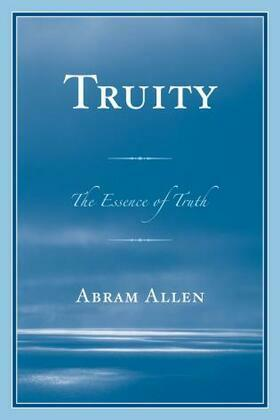 Truity: The Essence of Truth