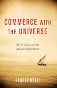 Commerce with the Universe: Africa, India, and the Afrasian Imagination