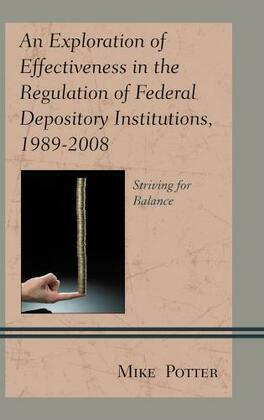 An Exploration of Effectiveness in the Regulation of Federal Depository Institutions, 1989-2008: Striving for Balance