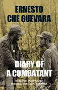 Diary of a Combatant: The Diary of the Revolution that Made Che Guevara a Legend
