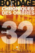 Chroniques des Ombres épisode 32