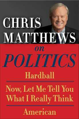 Chris Matthews on Politics E-book Box Set