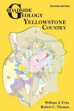 Roadside Geology of Yellowstone Country: Second Edition