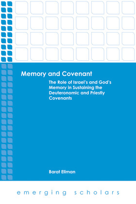Memory and Covenant: The Role of Israel's  and God's Memory in Sustaining the Deuteronomic and Priestly Covenants