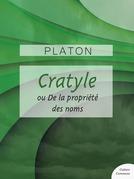 Cratyle ou De la propriété des noms