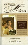 The Distant Mirror: Reflections on Young Adult Historical Fiction