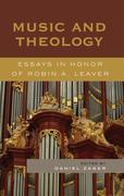 Music and Theology: Essays in Honor of Robin A. Leaver