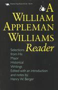 A William Appleman Williams Reader: Selections From His Major Historical Writings