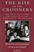 The Rise of the Crooners: Gene Austin, Russ Columbo, Bing Crosby, Nick Lucas, Johnny Marvin and Rudy Vallee