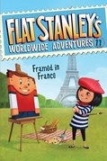 Flat Stanley's Worldwide Adventures #11: Framed in France