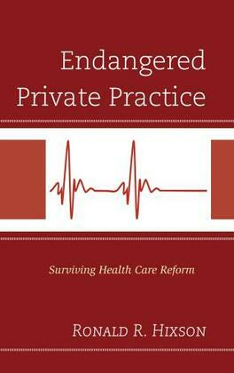 Endangered Private Practice: Surviving Health Care Reform
