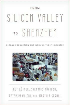 From Silicon Valley to Shenzhen: Global Production and Work in the IT Industry
