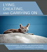 Lying, Cheating, and Carrying On: Developmental, Clinical, and Sociocultural Aspects of Dishonesty and Deceit