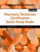 Pharmacy Technician Certification Quick-Study Guide, 4e
