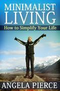 Minimalist Living: How to Simplify Your Life