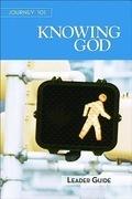 Journey 101: Knowing God Leader Guide