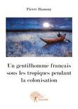 Un gentilhomme français sous les tropiques pendant la colonisation