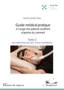 Guide médical pratique à l'usage des patients souffrant d'apnées du sommeil (t. 2)