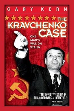 The Kravchenko Case: One Man's War on Stalin