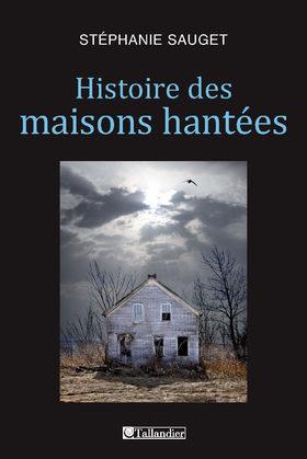Histoire des maisons hantées