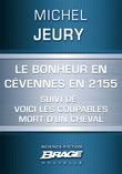 Le Bonheur en Cévennes en 2155 suivi de: Voici les coupables et de: Mort d'un cheval