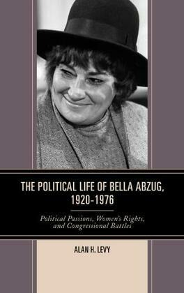 The Political Life of Bella Abzug, 1920–1976