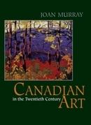 Canadian Art in the Twentieth Century