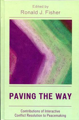Paving the Way: Contributions of Interactive Conflict Resolution to Peacemaking