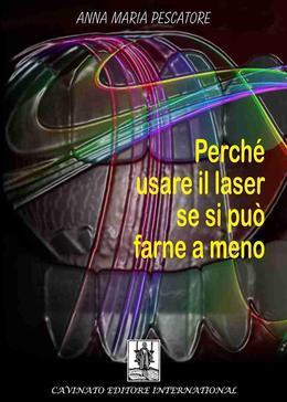 Perchè usare il laser se si può farne a meno