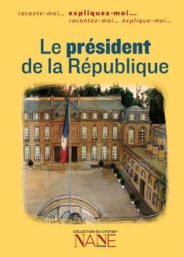 Expliquez-moi le président de la République