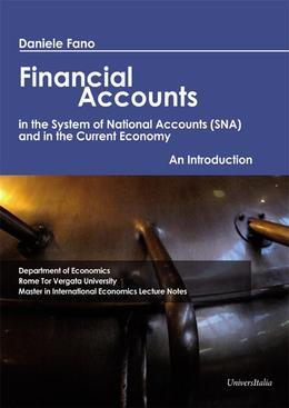Financial Accounts in the Sstem of National Accounts (SNA) and in the Current Economy