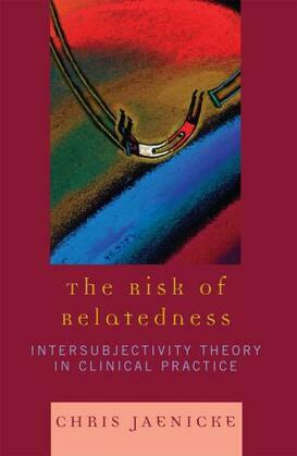 The Risk of Relatedness: Intersubjectivity Theory in Clinical Practice