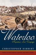 Waterloo: Napoleon's Last Campaign